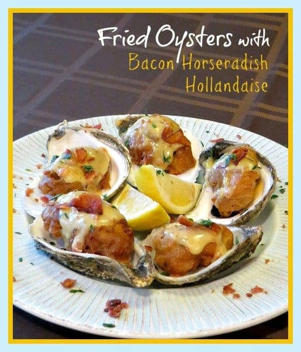 Fried Oysters with Bacon Horseradish Hollandaise
