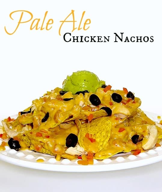 Pale Ale Chicken Nachos - Mantitlement