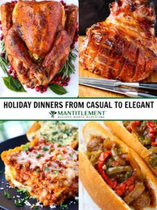 Holiday Dinner Ideas From casual To Elegant is a collection of dinner recipes for all occasions