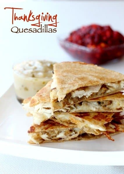 Thanksgiving Quesadillas are a quesadilla recipe perfect for using up leftovers