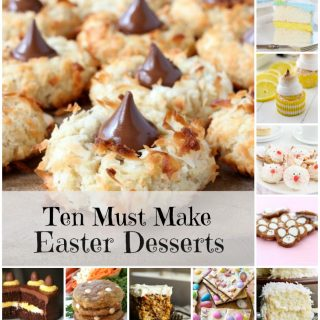 Ten Must Make Easter Desserts