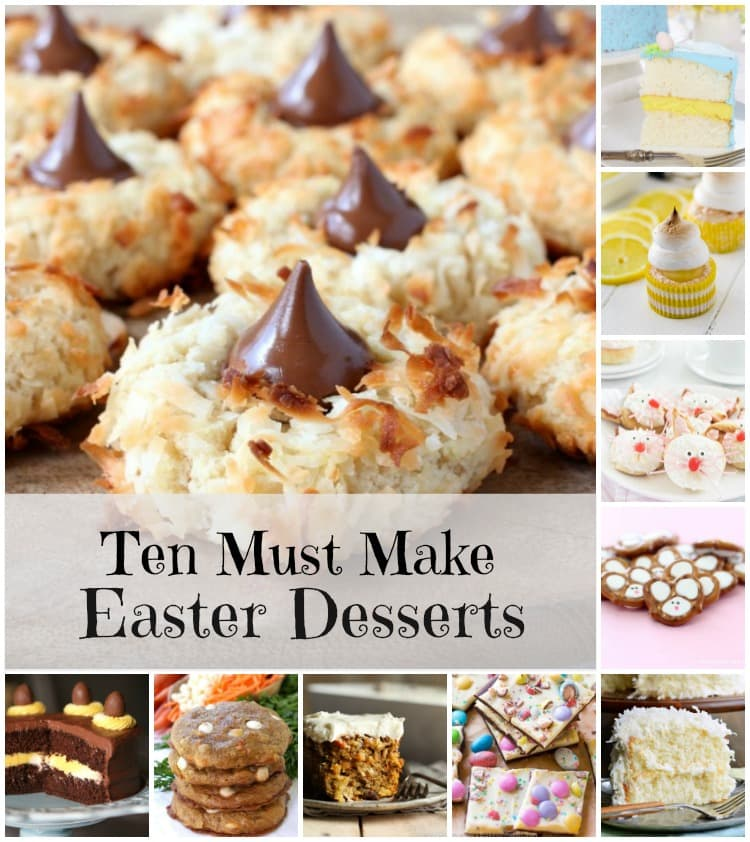 Ten Must Make Easter Desserts that you'll love!
