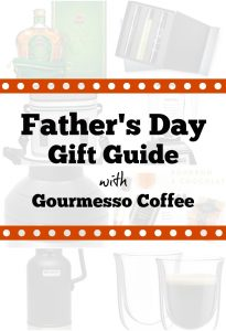 Father's Day Gift Guide with Gourmesso Coffee