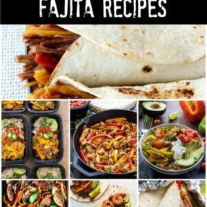 These Ten Tasty Fajita Recipes will get you in the mood for a dinner fiesta!