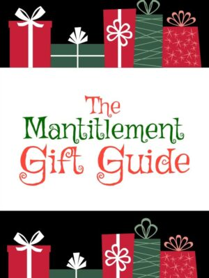 The Mantitlement Gift Guide