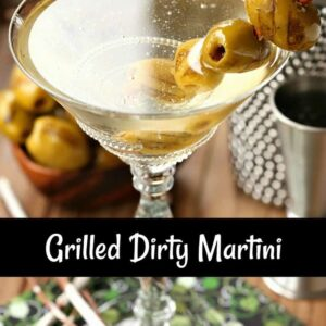 Grilled Dirty Martini in glass with olives and Pinterest text