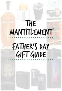 The Mantitlement Father's Day Gift Guide