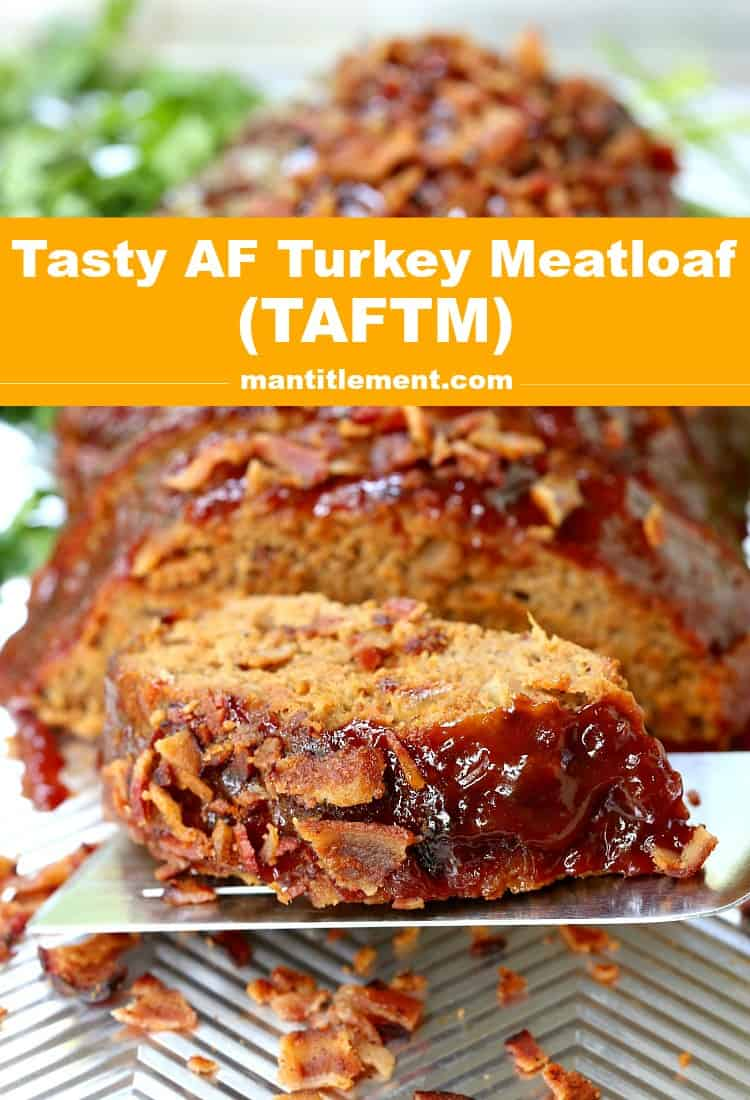 Try this Tasty AF Turkey Meatloaf (TAFTM) Pinterest image