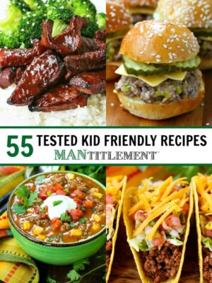 55 Tested Kid Friendly Recipes collage for Pinterest